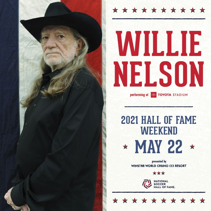 Willie Nelson performing at Toyota Stadium. 2021 Hall of Fame Weekend May 22, presented by Winstar World Casino and Resort.
